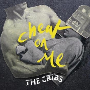 Cribs - Cheat on Me