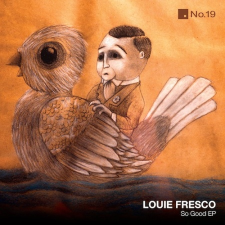 Louie Fresco So Good EP on No 19