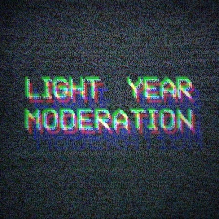 Light Year - Moderation